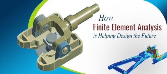 How Finite Element Analysis is Helping Design the Future